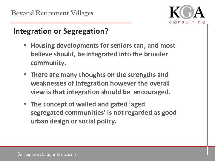 Beyond Retirement Villages Integration or Segregation? • Housing developments for seniors can, and most