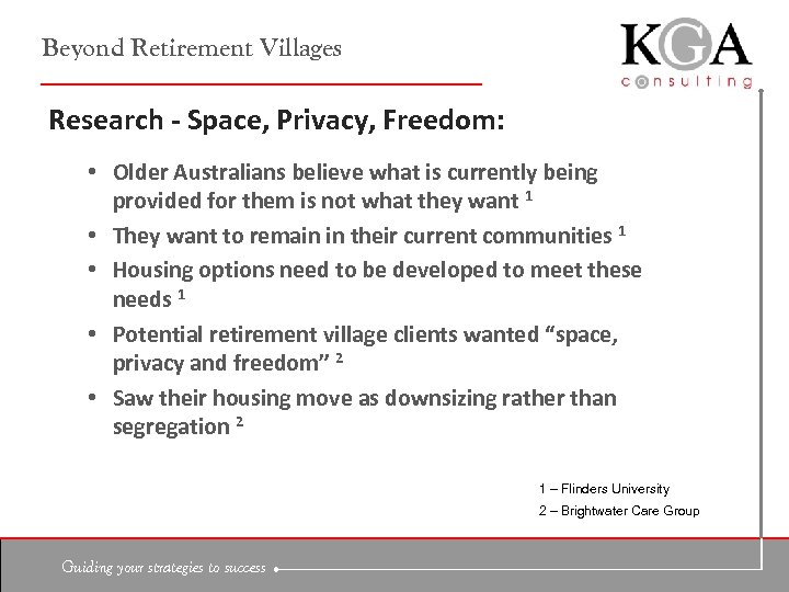Beyond Retirement Villages Research - Space, Privacy, Freedom: • Older Australians believe what is