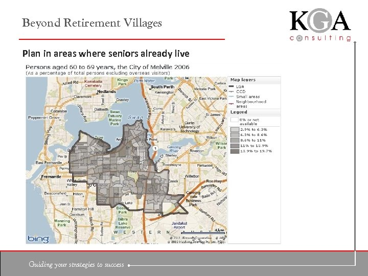 Beyond Retirement Villages Plan in areas where seniors already live Guiding your strategies to