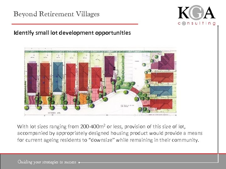 Beyond Retirement Villages Identify small lot development opportunities With lot sizes ranging from 200
