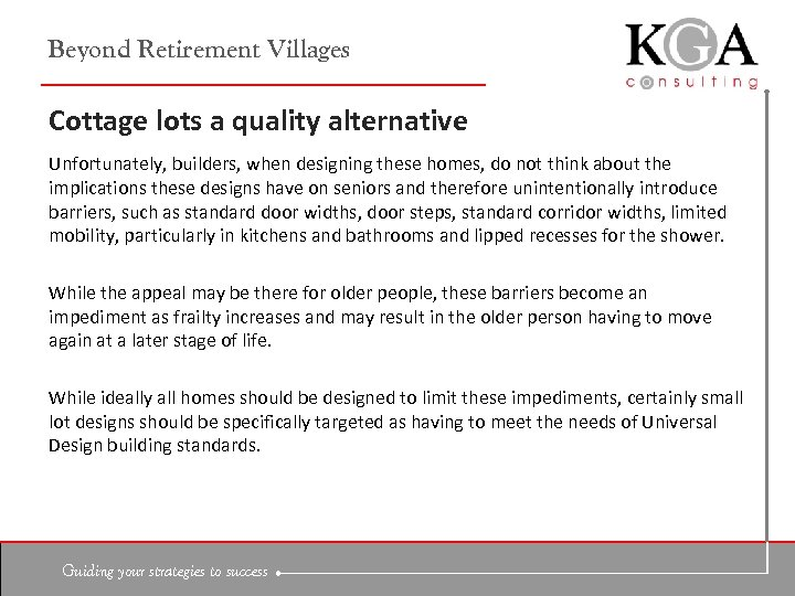 Beyond Retirement Villages Cottage lots a quality alternative Unfortunately, builders, when designing these homes,