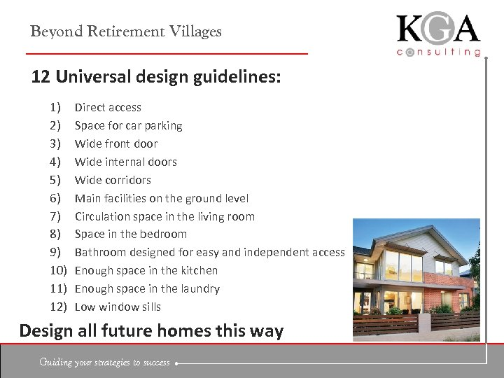 Beyond Retirement Villages 12 Universal design guidelines: 1) 2) 3) 4) 5) 6) 7)