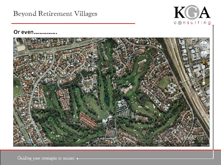Beyond Retirement Villages Or even……………. Guiding your strategies to success