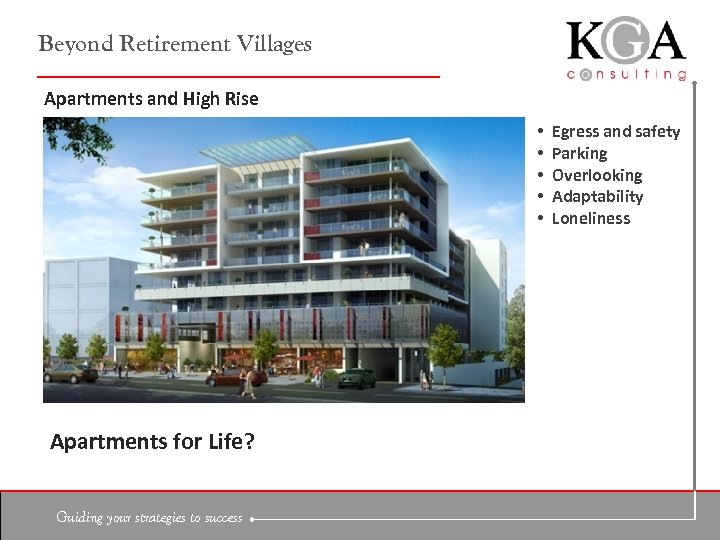 Beyond Retirement Villages Apartments and High Rise • • • Apartments for Life? Guiding