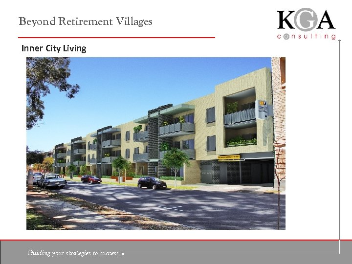 Beyond Retirement Villages Inner City Living Guiding your strategies to success