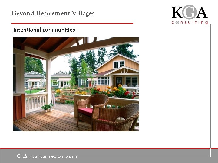 Beyond Retirement Villages Intentional communities Guiding your strategies to success