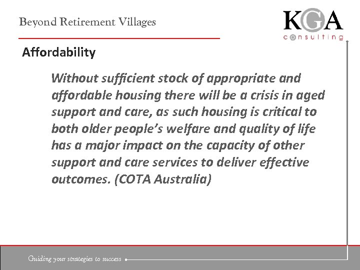Beyond Retirement Villages Affordability Without sufficient stock of appropriate and affordable housing there will