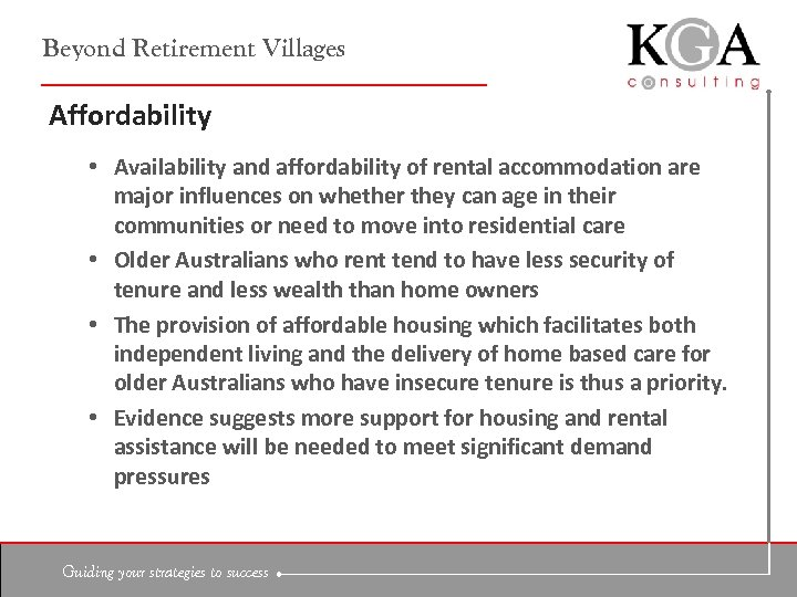 Beyond Retirement Villages Affordability • Availability and affordability of rental accommodation are major influences