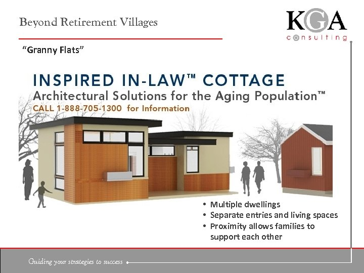 "Beyond Retirement Villages ""Granny Flats"" • Multiple dwellings • Separate entries and living spaces"