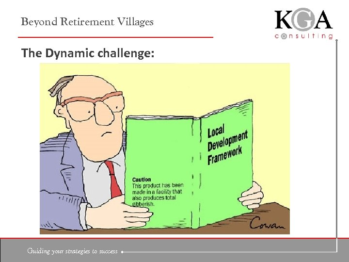 Beyond Retirement Villages The Dynamic challenge: Guiding your strategies to success
