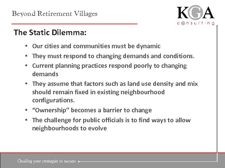 Beyond Retirement Villages The Static Dilemma: • Our cities and communities must be dynamic