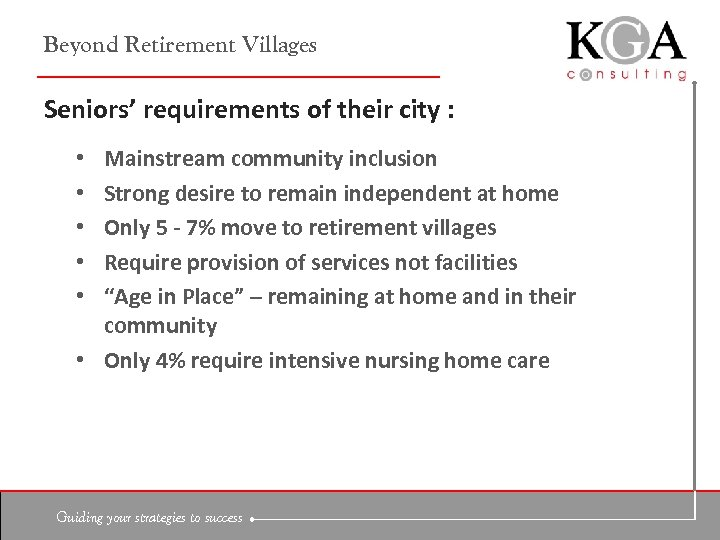 Beyond Retirement Villages Seniors' requirements of their city : Mainstream community inclusion Strong desire