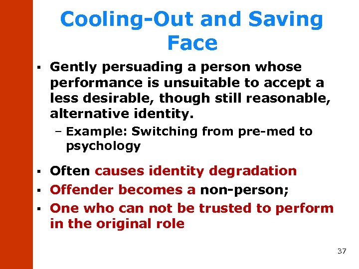Cooling-Out and Saving Face § Gently persuading a person whose performance is unsuitable to