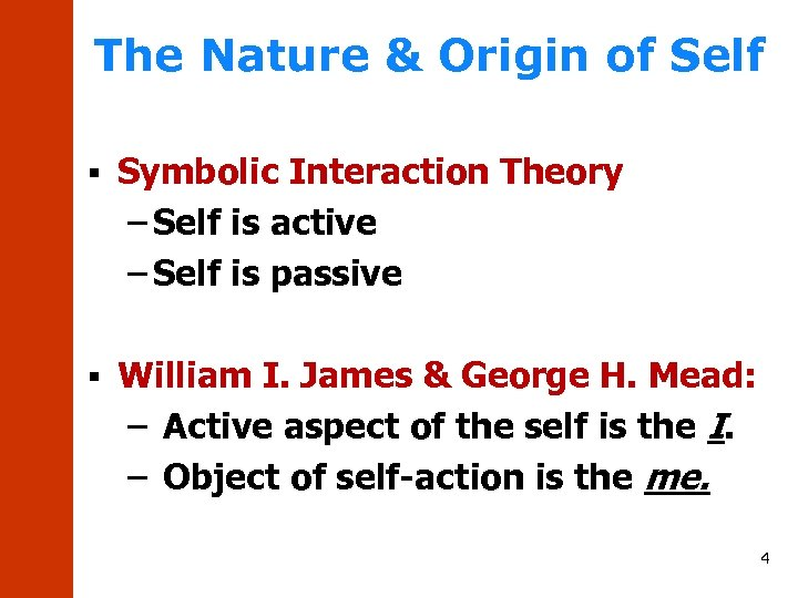 The Nature & Origin of Self § Symbolic Interaction Theory – Self is active