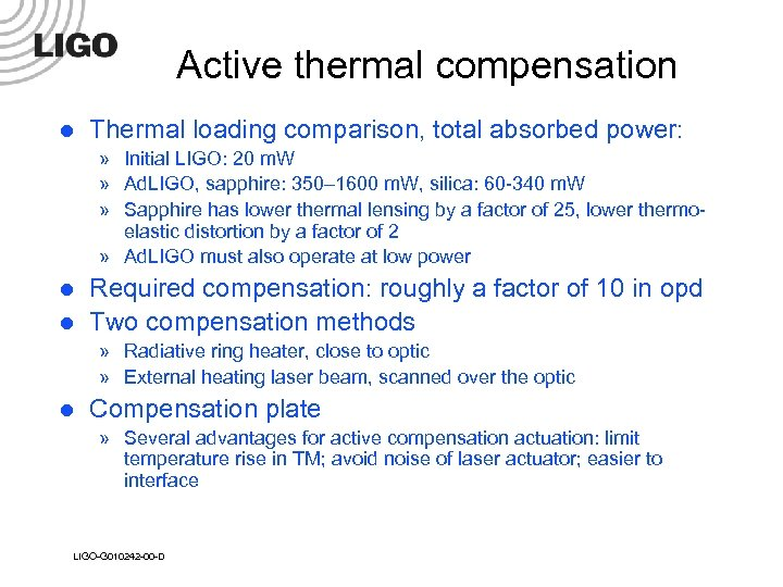 Active thermal compensation l Thermal loading comparison, total absorbed power: » Initial LIGO: 20