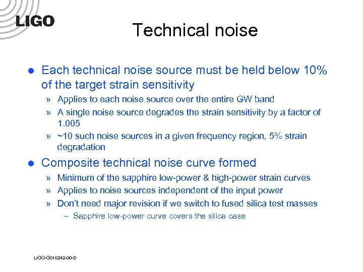 Technical noise l Each technical noise source must be held below 10% of the