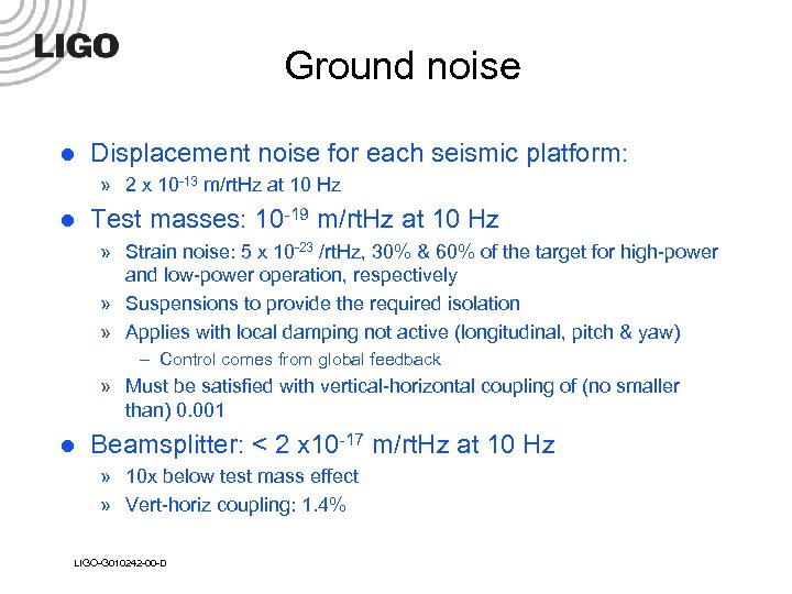 Ground noise l Displacement noise for each seismic platform: » 2 x 10 -13