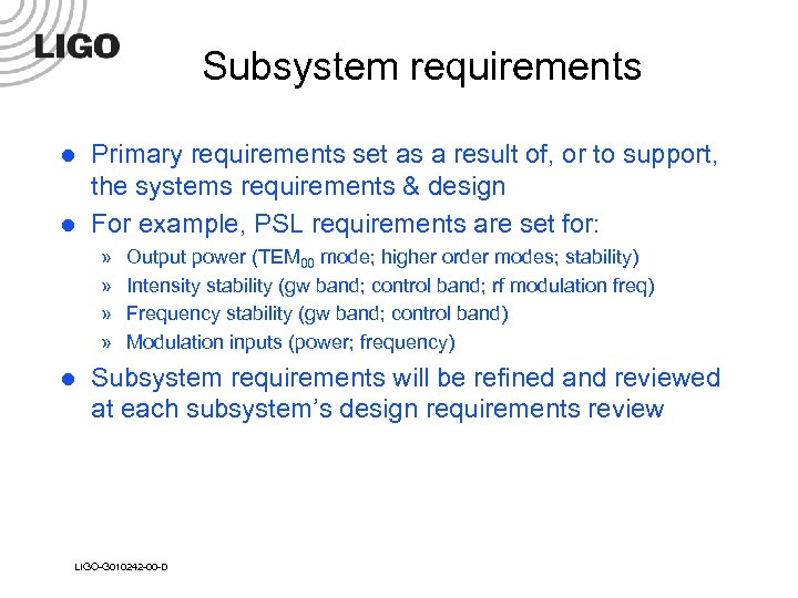 Subsystem requirements l l Primary requirements set as a result of, or to support,