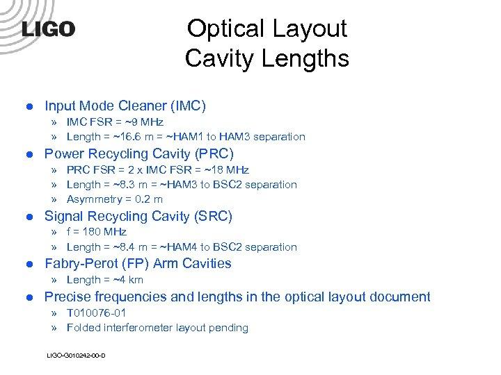 Optical Layout Cavity Lengths l Input Mode Cleaner (IMC) » IMC FSR = ~9
