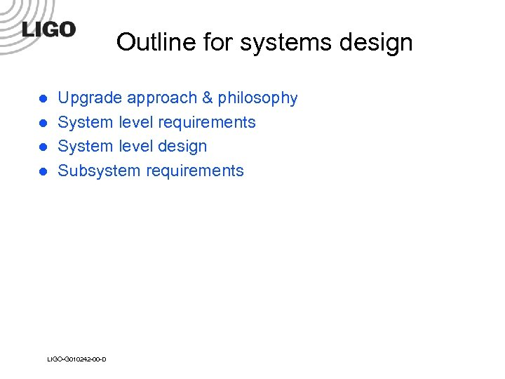 Outline for systems design l l Upgrade approach & philosophy System level requirements System