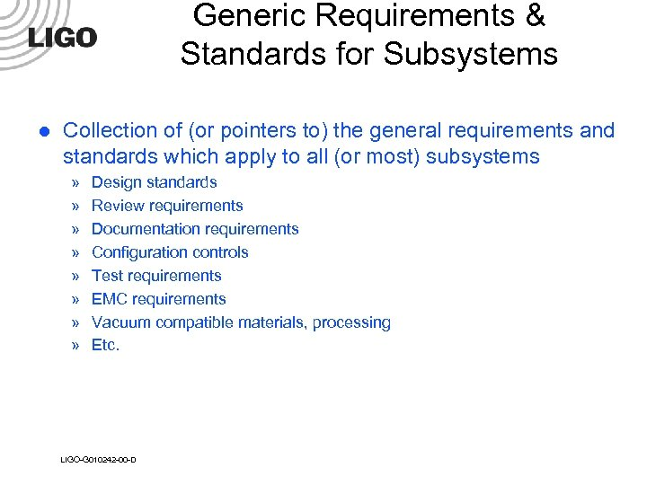 Generic Requirements & Standards for Subsystems l Collection of (or pointers to) the general