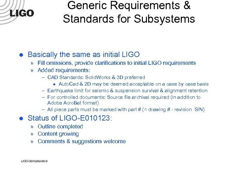 Generic Requirements & Standards for Subsystems l Basically the same as initial LIGO »
