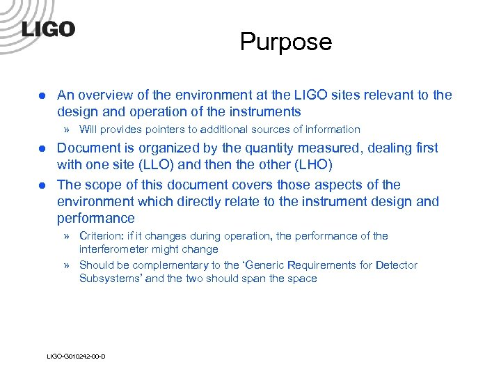 Purpose l An overview of the environment at the LIGO sites relevant to the