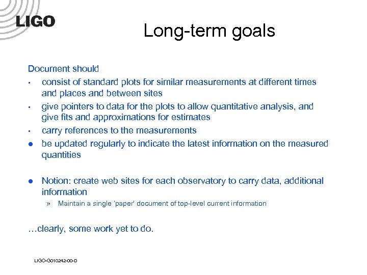 Long-term goals Document should • consist of standard plots for similar measurements at different