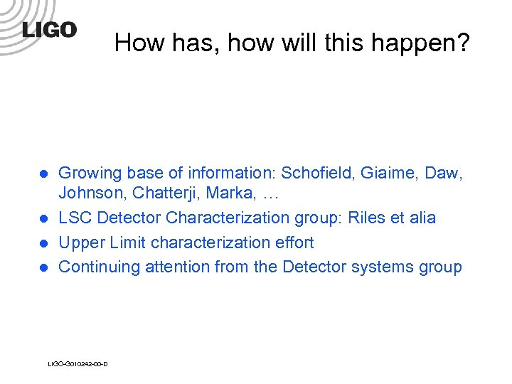 How has, how will this happen? l l Growing base of information: Schofield, Giaime,