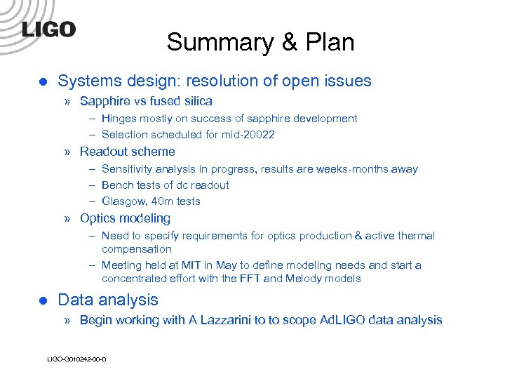 Summary & Plan l Systems design: resolution of open issues » Sapphire vs fused