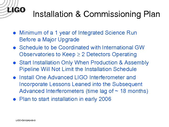 Installation & Commissioning Plan l l l Minimum of a 1 year of Integrated
