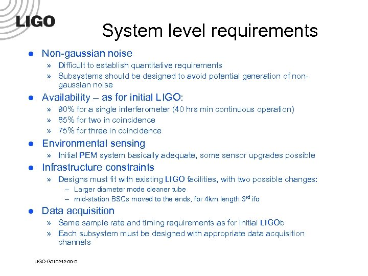 System level requirements l Non-gaussian noise » Difficult to establish quantitative requirements » Subsystems