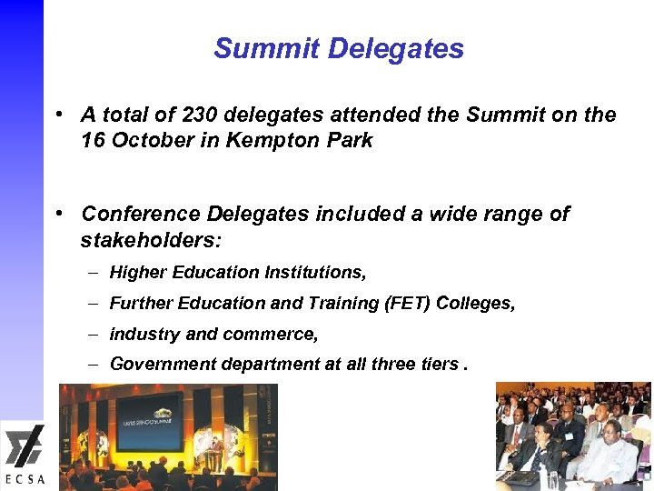 Summit Delegates • A total of 230 delegates attended the Summit on the 16