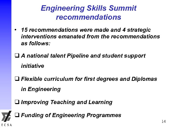 Engineering Skills Summit recommendations • 15 recommendations were made and 4 strategic interventions emanated