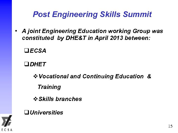 Post Engineering Skills Summit • A joint Engineering Education working Group was constituted by
