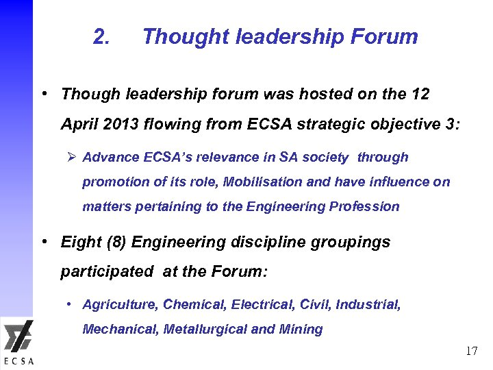 2. Thought leadership Forum • Though leadership forum was hosted on the 12 April
