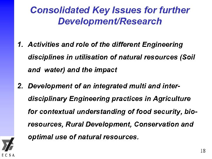 Consolidated Key Issues for further Development/Research 1. Activities and role of the different Engineering