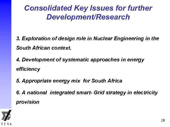 Consolidated Key Issues for further Development/Research 3. Exploration of design role in Nuclear Engineering