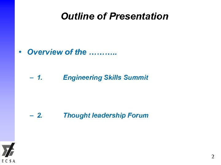 Outline of Presentation • Overview of the ………. . – 1. Engineering Skills Summit