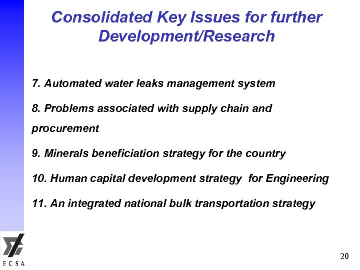Consolidated Key Issues for further Development/Research 7. Automated water leaks management system 8. Problems