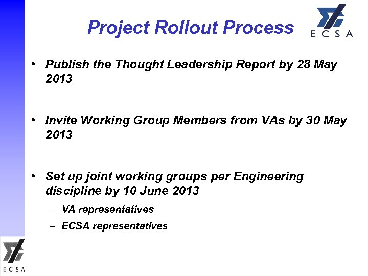 Project Rollout Process • Publish the Thought Leadership Report by 28 May 2013 •