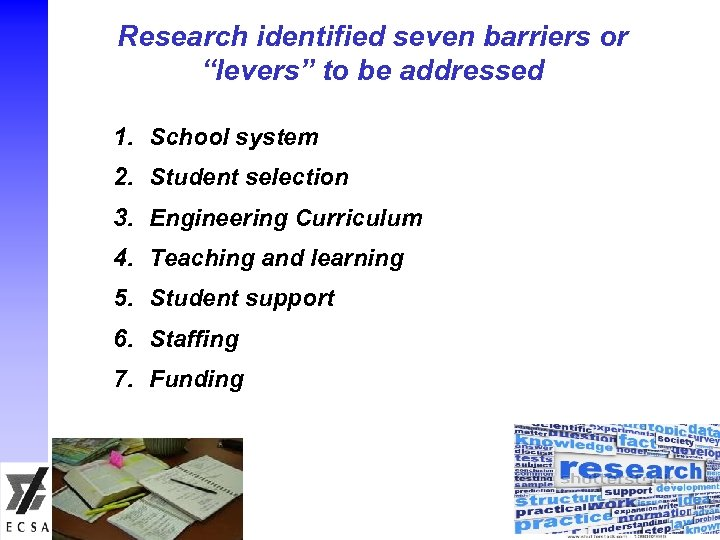 """Research identified seven barriers or """"levers"""" to be addressed 1. School system 2. Student"""