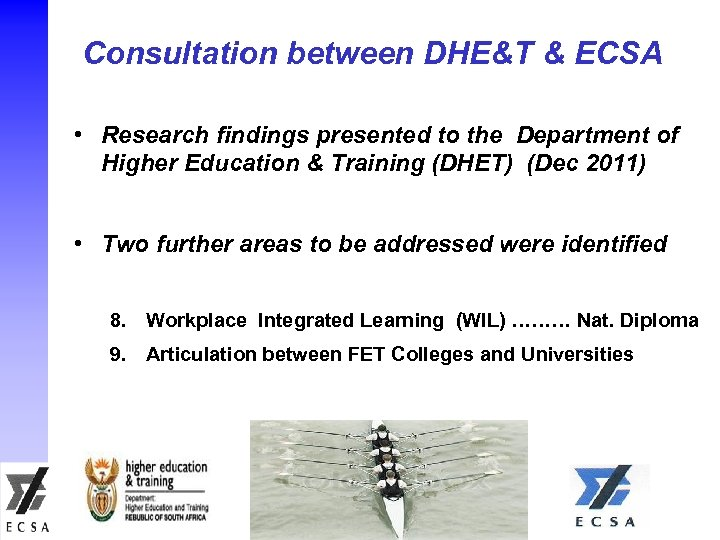 Consultation between DHE&T & ECSA • Research findings presented to the Department of Higher