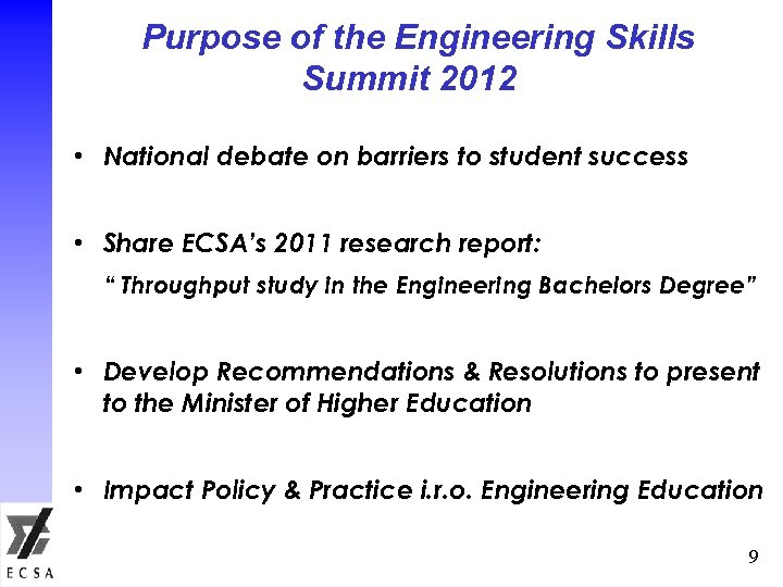 Purpose of the Engineering Skills Summit 2012 • National debate on barriers to student