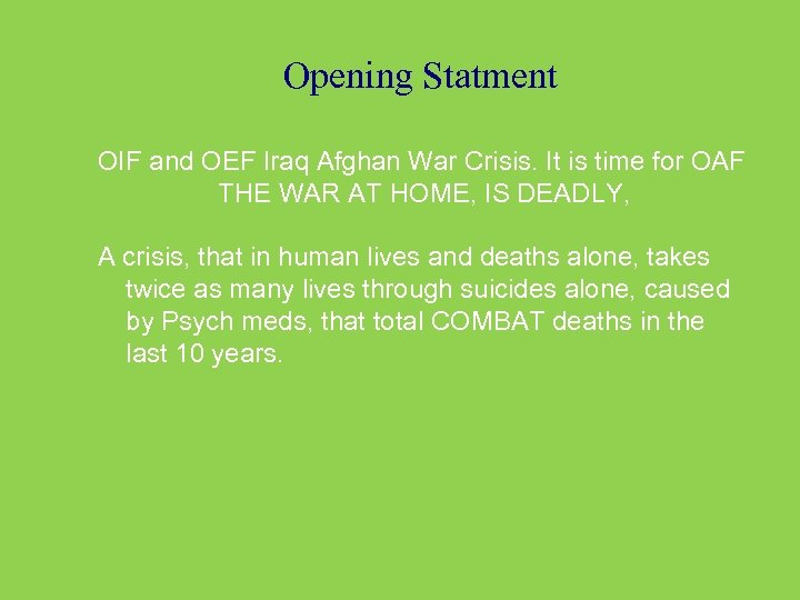 Opening Statment OIF and OEF Iraq Afghan War Crisis. It is time for OAF