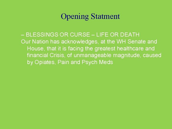 Opening Statment – BLESSINGS OR CURSE – LIFE OR DEATH Our Nation has acknowledges,
