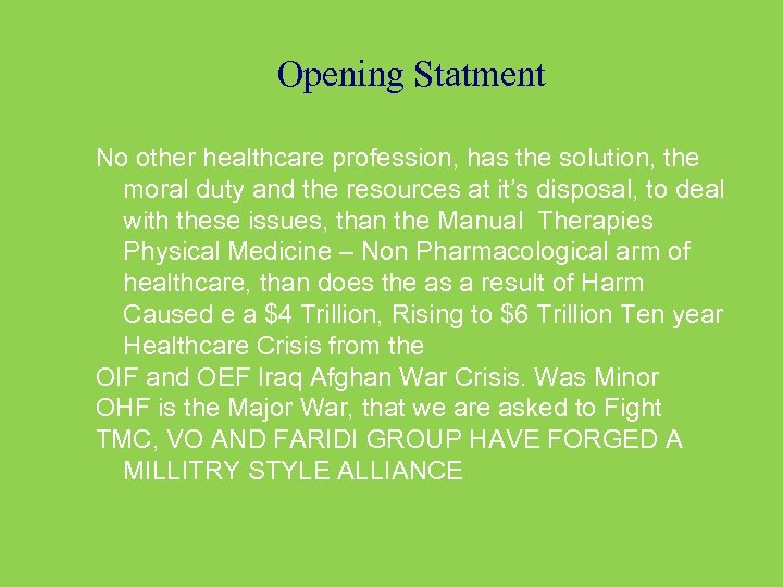 Opening Statment No other healthcare profession, has the solution, the moral duty and the