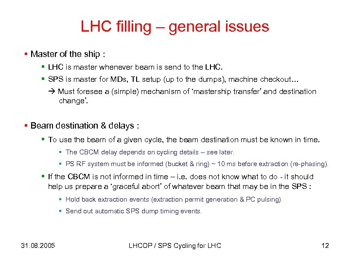 LHC filling – general issues § Master of the ship : § LHC is