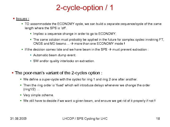 2 -cycle-option / 1 § Issues : § TO accommodate the ECONOMY cycle, we