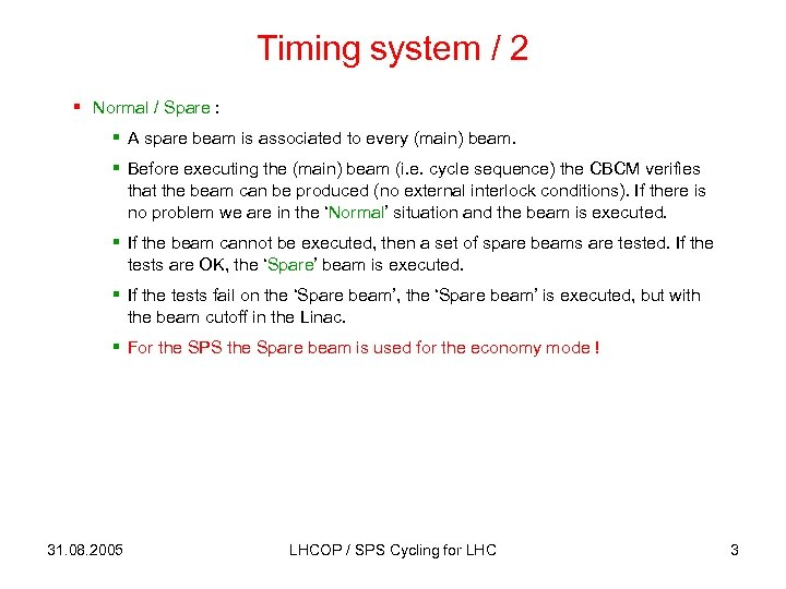 Timing system / 2 § Normal / Spare : § A spare beam is